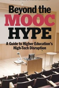 Beyond the MOOC Hype - A Guide to Higher Educations High-Tech Disruption